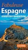 Ulysse - Fabuleuse Espagne méditerranéenne.