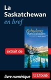 Ulysse - Fabuleux Canada - Le Saskatchewan en bref.