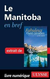 Ulysse - Fabuleux Canada - Le Manitoba en bref.