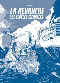 Ulysse Gry et Gaspard Gry - La revanche des espèces menacées.