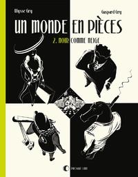 Ulysse Gry et Gaspard Gry - Un monde en pièces Tome 2 : Noir comme neige.
