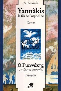Ulysse Ketselidis - Yannàkis, le fils de l'orpheline - Edition bilingue français-grec moderne.