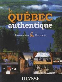 Ulysse - Le Québec authentique - Lanaudière et Mauricie.