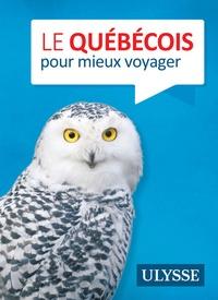 Ulysse - Le québécois pour mieux voyager.