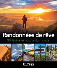 Ulysse - Randonnées de rêve - 50 itinéraires autour du monde.