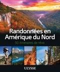 Ulysse - Randonnées en Amérique du nord - 50 itinéraires de rêve.