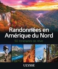 Téléchargement gratuit d'ebook pour mobile Randonnées en Amérique du nord  - 50 itinéraires de rêve par Ulysse  en francais 9782765860327