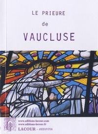 Histoiresdenlire.be Monographie du prieuré de Vaucluse - Ordre de Saint Benoît (IXe-XIXe siècles) Image