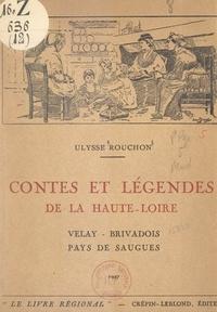 Ulysse Rouchon et Hugues Lapaire - Contes et légendes de la Haute-Loire - Velay, Brivadois, pays de Saugues.