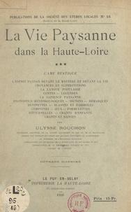 Ulysse Rouchon - La vie paysanne dans la Haute-Loire (3) - Première partie.