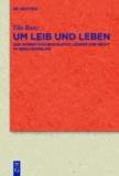 Um Leib und Leben - Das Wissen von Geschlecht, Körper und Recht im Nibelungenlied.