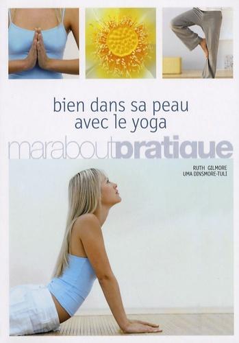 Uma Dinsmore-Tuli et Ruth Gilmore - Bien dans sa peau avec le yoga.