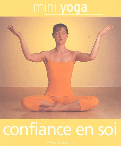 Uma Dinsmore-Tuli - Mini Yoga - Confiance en soi.
