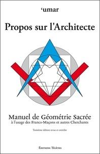 Umar - Propos sur l'Architecte - Manuel de Géométrie Sacrée à l'usage des Francs-Maçons et autres Cherchants.