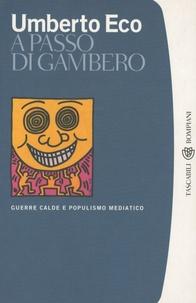 Umberto Eco - A passo di gambero - Guerre calde e populismo mediatico.
