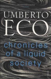 Umberto Eco - Chronicles of a Liquid Society.