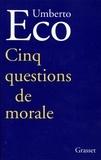 Umberto Eco - Cinq questions de morale.