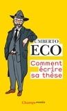Umberto Eco - Comment écrire sa thèse.