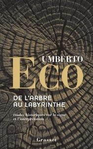 Umberto Eco - De l'arbre au labyrinthe.