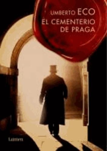 Umberto Eco - El cementerio de Praga.
