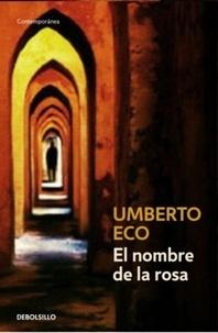 Umberto Eco - El nombre de la rosa.