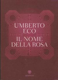 Umberto Eco - Il nome della rosa.