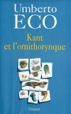 Umberto Eco - Kant et l'ornithorynque.