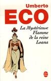 Umberto Eco - La Mystérieuse Flamme de la reine Loana.
