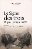 Umberto Eco et Thomas Sebeok - Le Signe des trois - Dupin, Holmes, Peirce.