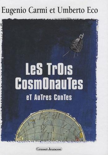 Umberto Eco et Eugenio Carmi - Les trois cosmonautes - Et autres contes.