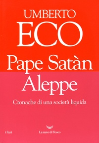 Umberto Eco - Pape Satàn Aleppe - Cronica di una società liquida.
