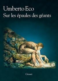 Umberto Eco - Sur les épaules des géants.