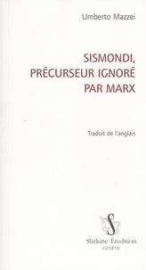 Umberto Mazzei - Sismondi, précurseur ignoré par Marx.