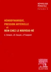 Umberto Simeoni et Jean-Bernard Gouyon - Hémodynamique, pression artérielle et rein chez le nouveau-né.