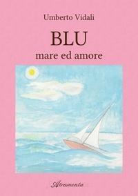 Umberto Vidali - Blue - Mare ed amor.