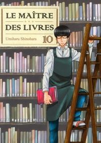 Umiharu Shinohara - Le Maître des livres Tome 10 : .