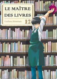 Umiharu Shinohara - Le Maître des livres Tome 12 : .
