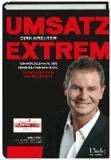 Umsatz extrem - Verkaufen im Grenzbereich. 10 radikale Prinzipien.