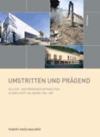 Umstritten und prägend - Kultur- und Wissenschaftsbauten in der Stadt Salzburg 1986-2011.