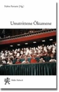 Umstrittene Ökumene - Katholizismus und Protestantismus 50 Jahre nach dem Vatikanum II.