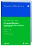 Umwandlungen - Der neue Umwandlungssteuer-Erlass - Praxisrelevante Umstrukturierungen im Mittelstand.