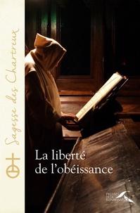 Un chartreux - La liberté de l'obéissance.