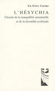 Un frère Carme - L'Hésychia - Chemin de la tranquillité surnaturelle et de la fécondité ecclésiale.