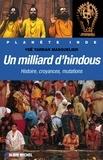 Un milliard d'hindous - Histoire croyances mutations.