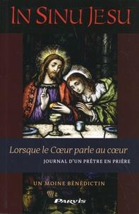 Un moine bénédictin - In Sinu Jesu - Lorsque le coeur parle au coeur - Journal d'un prêtre en prière.