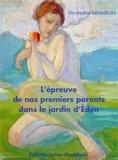 Un moine bénédictin - L'épreuve de nos premiers parents dans le Jardin d'Eden.