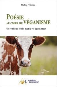 Nadine Primeau - POÉSIE au COEUR du VÉGANISME: Un souffle de Vérité pour la vie des animaux.