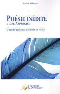 Nadine Primeau - Poésie inédite d'une aspergirl - Quand l'autisme au féminin se révèle.