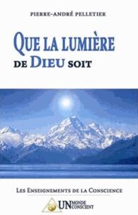 Pierre-André Pelletier - Que la lumière de Dieu soit.