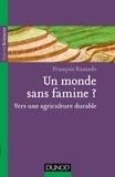 Un monde sans famine ? - Vers une agriculture durable.